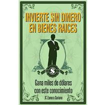 Invierte Sin Dinero En Bienes Raíces - Libro