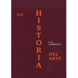 La Historia Del Arte Edición De Lujo Gombrich,e.h. Phaidon
