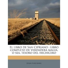 Libro El Libro De San Cipriano: Libro Completo De Verdadera