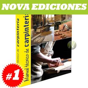 Manual Técnico De Carpintería 1 Vol + Cd Rom, Nva Ed. 2015