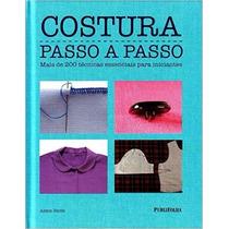 Livro Costura Passo A Passo - Alison Smith - Moda Corte