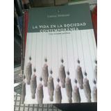 La Vida En La Sociedad Contemporánea-carlos Strasser