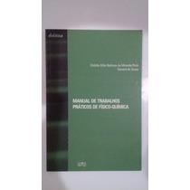 Manual De Trabalhos Práticos De Físico-química - Livro Novo