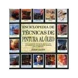 Enciclopedia De Técnicas De Pintura Al Óleo; Jeremy Galton