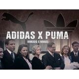 Serie adidas X Puma - Irmãos E Riva.legendada! Frete Gratis