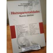 Homoparentalidades Nuevas Familias - Rotenberg Eva  -LG-