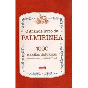 O Grande Livro Da Palmirinha - 1000 Receitas Delic