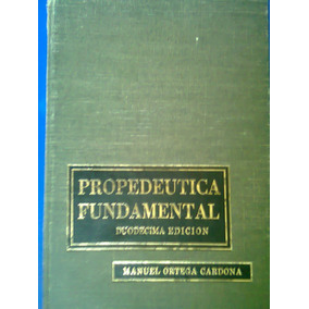 Libro Propedéutica Fundamental, Manuel Ortega Cardona.medici