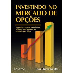 Investindo No Mercado De Opções - Aprenda A Operar Opções
