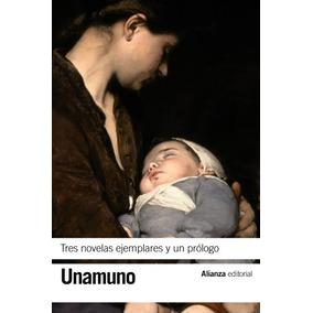 Tres Novelas Ejemplares Y Un Prólogo(libro Novela Y Narrativ