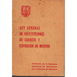 Ley Gral.de Instituciones De Crédito Y Exposición De Motivos
