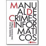 Manual De Crimes Informáticos - Damásio De Jesus - 2016 Epub