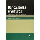 Banca, Bolsa E Seguros - Tomo I - Coleçao Manuais Universit