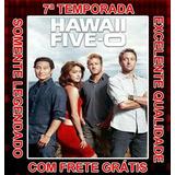 Serie Hawai Five 0 ( 7ª Temporada ) Com Frete Grátis