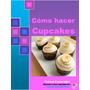 Recetario De Como Hacer Cupcakes Ponquesitos Profesional