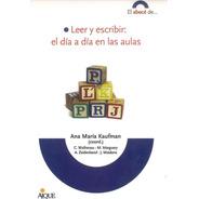 Leer Y Escribir: El Día A Día En Las Aulas      Por Aique