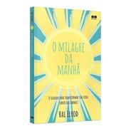 O Milagre Da Manha - Hal Erold - 733535