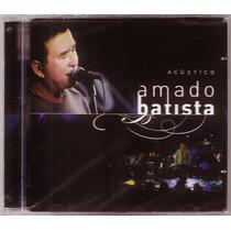Amado Batista Cd Acústico Novo Lacrado Original Frete Gratis