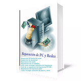 Curso De Reparación De Pc,redes.impresora,monitores,fuentes