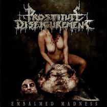 Prostitute Disfigurement Embalmed Madness Cd Nuevo