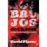 Los Brujos De Chávez De David Placer