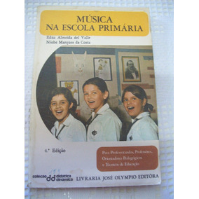 Livro: Música Na Escola Primária - Edna Del Valle - 4ª Ed.