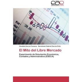 Libro El Mito Del Libre Mercado - Nuevo