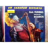 Un Saxofon Distinto - Bob Fleming Interpreta Boleros