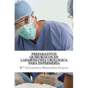 Preparativos Quirurgicos En Laparoscopia Urologica Para Enfe