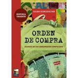 Orden De Compra - Diarios De Un Consumidor Compulsivo.