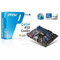 Placa Mãe Msi G41m-p33 Combo Intel Lga775 Ddr2 Ddr3 Vga