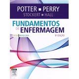 Livro - Fundamentos De Enfermagem - Potter Perry - 8ª Ed.
