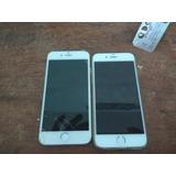 2 Iphones 6 Para Retirada De Peças
