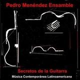 Pedro Menéndez Ensamble - Secretos De La Guitarra - Cd