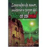 .: Leyendas De Amor, Misterio Y Terror :. Excelente...!!!
