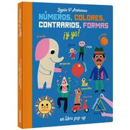 Numeros, Colores, Contrarios, Formas ¡y Yo! Un Libro Pop Up
