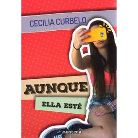 Libro: Aunque Ella Esté (lo Nuevo De Cecilia Curbelo)