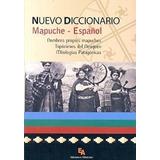 Nuevo Diccionario Mapuche - Español- Edicol