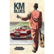 Km Blues Quadrinhos Nacionais Independentes Cartola Samba