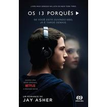 Livro Os 13 Porquês - Jay Asher - Conforme A Nova Ortografia