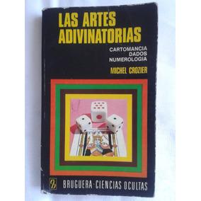 Las Artes Adivinatorias. Michel Crozier