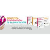 Biblioteca Fundamental De La Educación (la Nación)