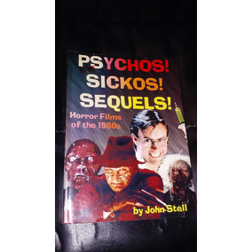 Psychos, Sickos, Sequels- Horror Films 80s - Ingles