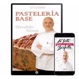 Pasteleria Base Osvaldo Gross Colección 50 Libros - Digital