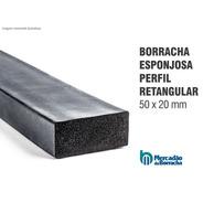 Borracha Perfil Esponjoso Vedação 50x20mm - Vendido No Metro