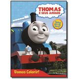 Thomas E Seus Amigos - Colecao Vamos Colorir! - In