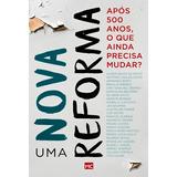 Livro Uma Nova Reforma - Editora Mundo Cristão