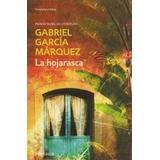 La Hojarasca - Gabriel Garcia Marquez - Debolsillo Rh
