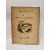 El Pan Nuestro - José Pedroni - Losada - Usado