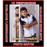 Dois Homens E Meio Serie 1 A 12 Temporada Frete Grátis